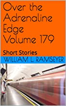 Over the Adrenaline Edge Volume 179: Short Stories