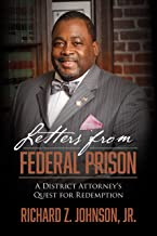 Letters from Federal Prison: A District Attorney's Quest for Redemption (English Edition)