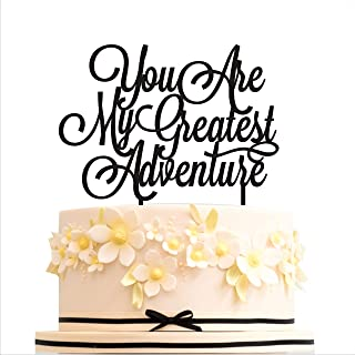 HappyPlywood You are my greatest adventure Wedding Cake Toppers Birthday Cake topper Anniversary Gold Silver Black White Cake decorations (width 6