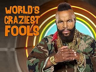 World's Craziest Fools