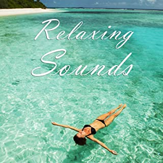 Relaxing Sounds: Soothing Sounds for Sleep, Relaxation, Yoga, And Meditation [Clean]