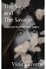 The Sage and The Savage: A Second Novel of Dark Desire Kindle Edition