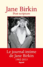 Livres Post-scriptum: Le journal intime de Jane Birkin 1982-2013 ePUB, MOBI, Kindle et PDF