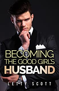 Becoming the Good Girl's Husband: Married to the Bad Boy Prequel