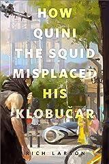 How Quini the Squid Misplaced His Klobucar: A Tor.com Original Kindle Edition