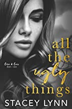 All The Ugly Things (Love and Lies Duet Book 1)