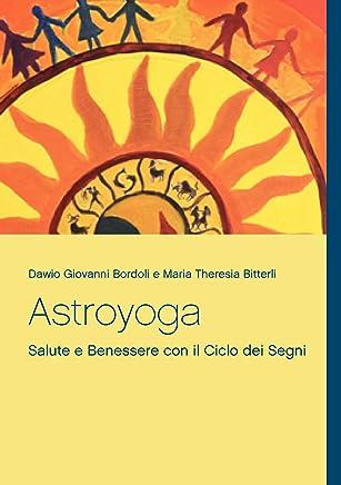 Astroyoga: Salute e Benessere con il Ciclo dei Segni Zodiacali
