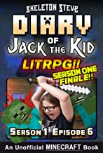 Diary of Jack the Kid - A Minecraft LitRPG - Season 1 Episode 6 (Book 6) : Unofficial Minecraft Books for Kids, Teens, & N...