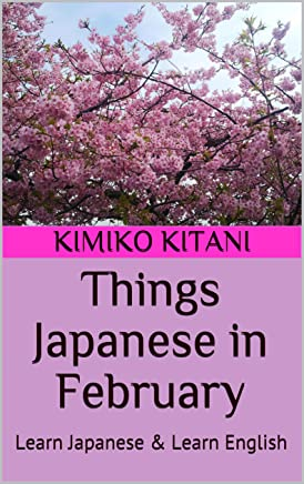 Things Japanese in February: Learn Japanese & Learn English (English Edition)