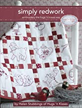 Simply Redwork: Embroidery the Hugs 'n Kisses Way (Landauer) Step-by-Step Instructions and Stitch Guides for 19 Charming & Easy Redwork Pattern Projects; Includes a Penny Square Quilt & Home Décor