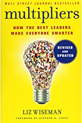 Multipliers, Revised and Updated: How the Best Leaders Make Everyone Smart ペーパーバック