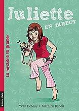 Le mystère du grenier: Juliette en direct, tome 5 (French Edition)