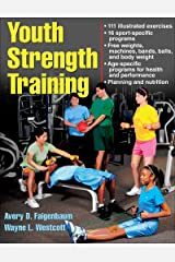 Youth Strength Training: Programs for Health, Fitness, and Sport (Strength & Power for Young Athlete) Kindle Edition