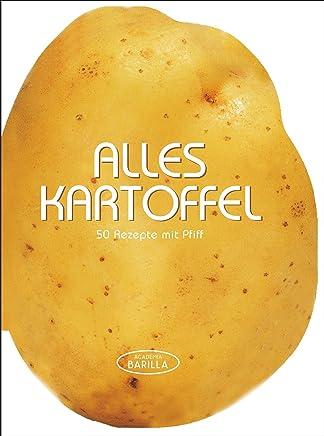 Kartoffel Kochbuch: 50 Rezepte mit Pfiff - von der Kartoffelsuppe bis zu Gnocchi-Variationen. Originelle und einfach nachzukochende Kartoffelrezepte für das beliebte Gemüse
