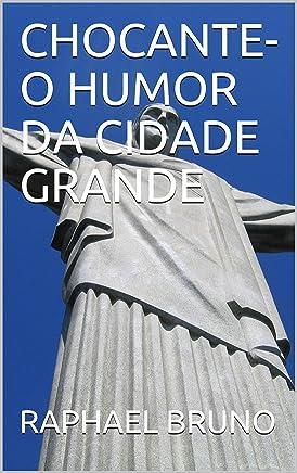 CHOCANTE-O HUMOR DA CIDADE GRANDE (SEGUNDA Livro 2)