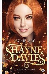 Lui, blond et paumé: Shayne Davies, T2 Format Kindle