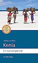 Kenia: Ein Länderporträt Diese Buchreihe wurde ausgezeichnet mit dem ITB-BuchAward Länderporträts