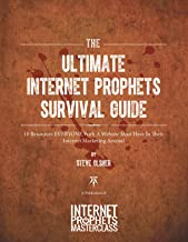 The Ultimate Internet Prophets Survival Guide: 10 Resources EVERYONE With A Website Must Have In Their Marketing Arsenal