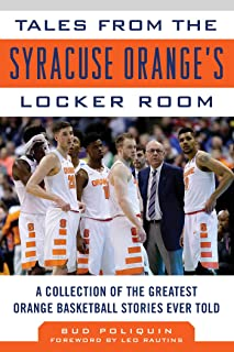 Tales from the Syracuse Orange's Locker Room: A Collection of the Greatest Orange Basketball Stories Ever Told