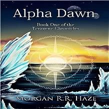 Alpha Dawn: Teragene Chronicles, Book 1