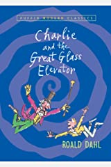 Charlie and the Great Glass Elevator (Charlie Bucket Book 2) Kindle Edition
