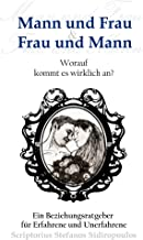 Mann und Frau & Frau und Mann: Worauf kommt es wirklich an? (German Edition)