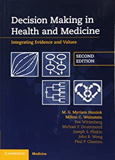 Decision Making in Health and Medicine (Integrating Evidence and Values)