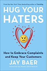 Hug Your Haters: How to Embrace Complaints and Keep Your Customers Kindle Edition