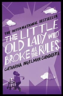 The Little Old Lady Who Broke All the Rules: The Little Old Lady Book 1