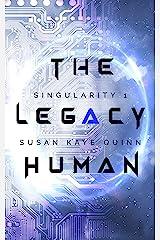 The Legacy Human (Singularity Series Book 1) Kindle Edition