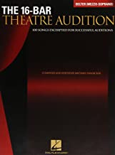The 16-Bar Theatre Audition: 100 Songs Excerpted for Successful Auditions (Vocal Collection-Mezzo Soprano/Belter)