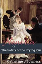 Honoria or The Safety of the Frying Pan