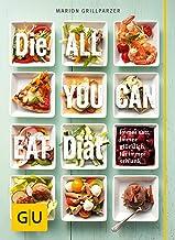 Die All-you-can-eat-Diät: Immer satt, immer glücklich, fü