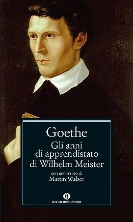 Gli anni di apprendistato di Wilhelm Meister (Nuovi oscar classici Vol. 662)