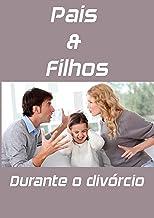 Pais & Filhos Durante o Divórcio (Portuguese Edition)