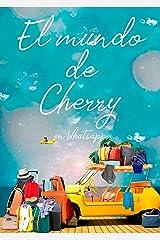 El mundo de Cherry en Whatsapp (Sin Mar) Versión Kindle