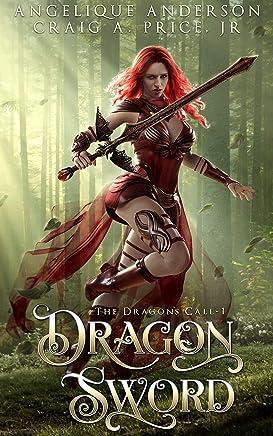 Dragon Sword: An Epic Fantasy Adventure (The Dragon's Call Book 1)
