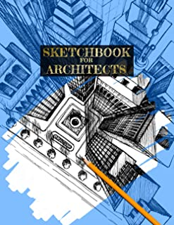 SKETCHBOOK FOR ARCHITECTS ARCHITECTURE SKETCH BOOK - BLANK PAGES: large sketchbook for creative architects | perfect for p...