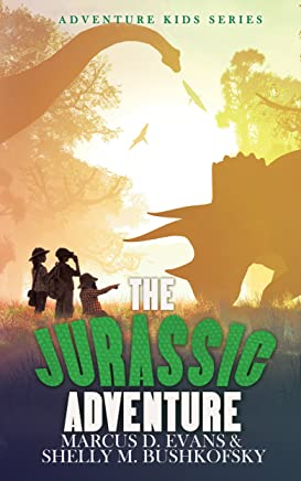 The Jurassic Adventure (Adventure Kids Series Book 1)
