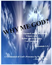 Why Me God?: Before I formed you in the womb, I knew you.  Before you were born, I set you apart.  Jeremiah 1:5