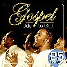 Gospel Ode to God. 25 Songs