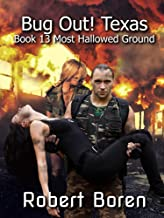 Bug Out! Texas Book 13: Most Hallowed Ground