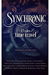Synchronic: 13 Tales of Time Travel Kindle Edition