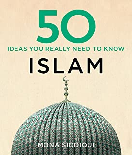 50 Islam Ideas You Really Need to Know [Hardcover] [Nov 02, 2016] Mona Siddiqui