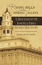 Rising Hills and Sinking Valleys: A Descendant of Joseph and Emma Shares Her Story