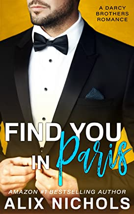 Find You in Paris: an enemies-to-lovers romance (The Darcy Brothers Book 1) (English Edition)