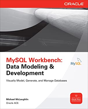MySQL Workbench: Data Modeling & Development (Oracle Press)