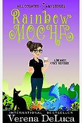 Rainbow Mocha: A Dragon Cozy Mystery (Hill Country Mysteries Book 3) Kindle Edition