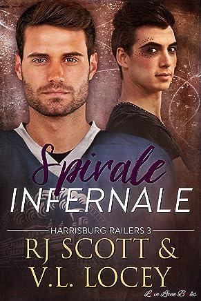 Spirale Infernale: Romance de hockey (Harrisburg Railers t. 3) (French Edition)