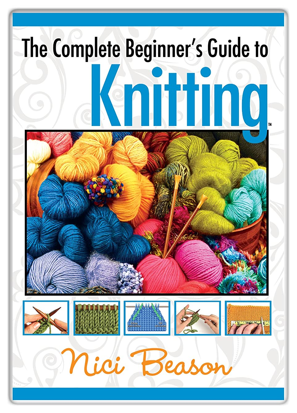 The Complete Beginner's Guide to Knitting